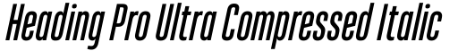 Heading Pro Ultra Compressed Italic