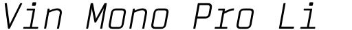 Vin Mono Pro Light Italic