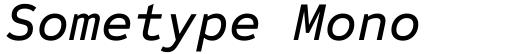 Sometype Mono Medium Italic