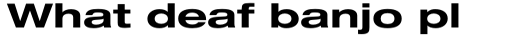 Helvetica Neue LT Std 73 Bold Extended sample