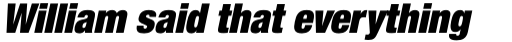 Helvetica Neue LT Std 107 ExtraBlack Condensed Oblique sample