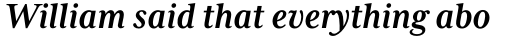 Mrs Eaves XL Serif Nar Bold Italic sample