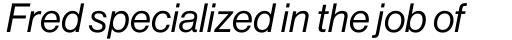 Neue Haas Grotesk Pro Display 56 Italic sample