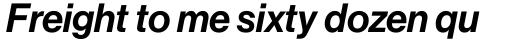 Neue Haas Grotesk Pro Display 66 Medium Italic sample