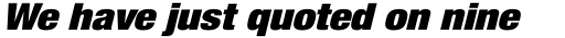 Helvetica Neue Pro Cond ExtraBlack Oblique sample