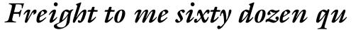 ITC Galliard Bold Italic sample