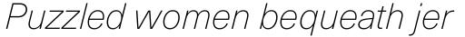 Neue Haas Unica Pro Thin Italic sample