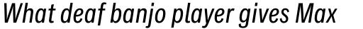 Classic Grotesque Pro Cn Italic sample