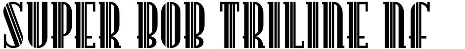 Click to view Super Bob Triline NF font, character set and sample text